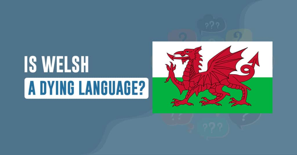 Is Welsh a Dying Language