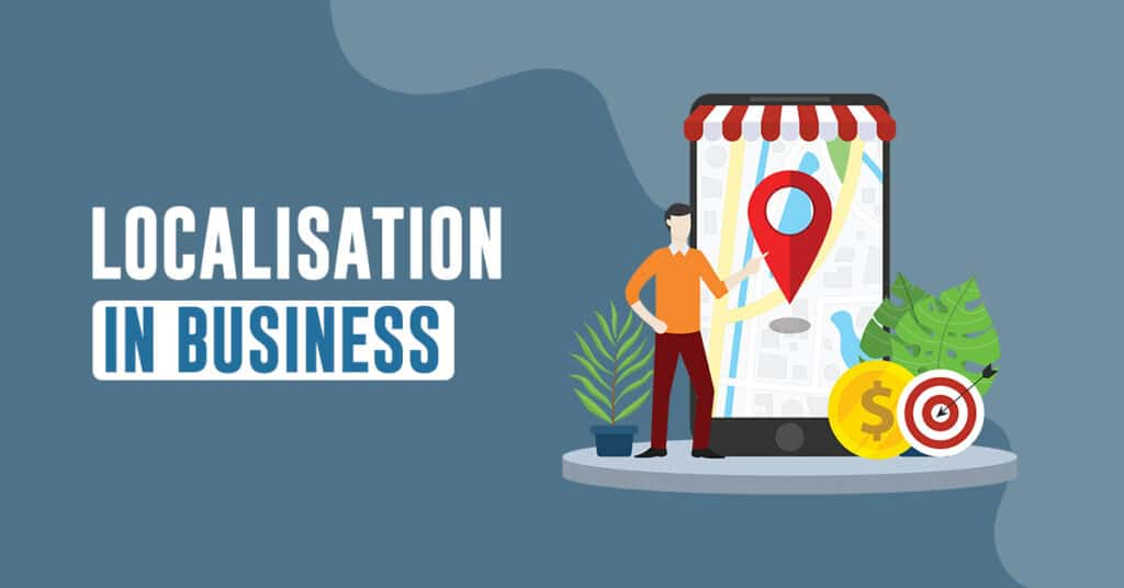 What is localisation in business