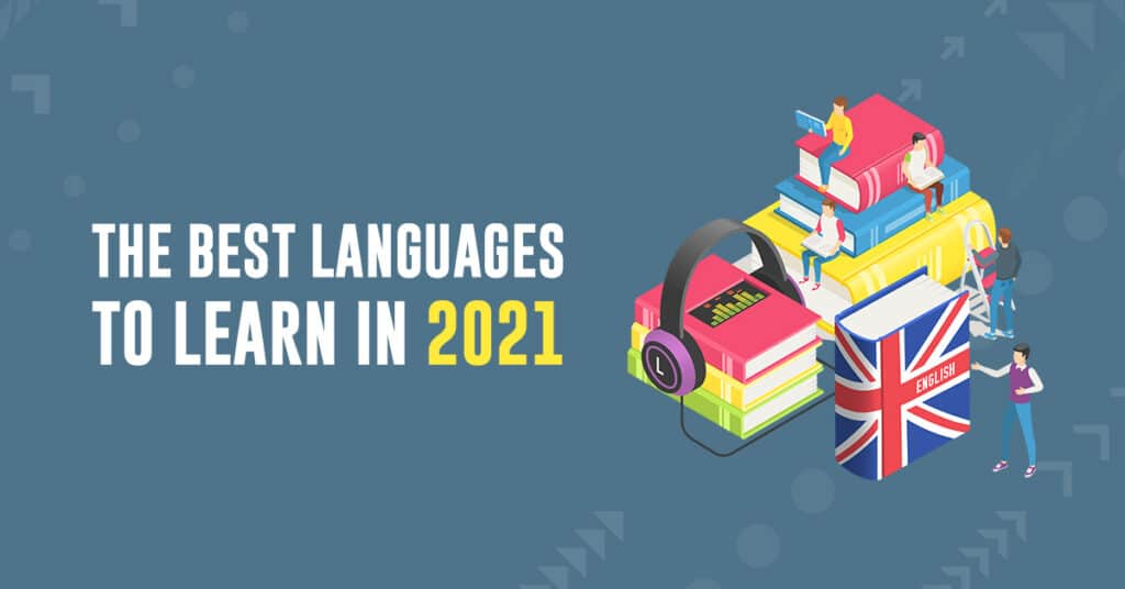 The Best Languages for English Speakers To Learn in 2021