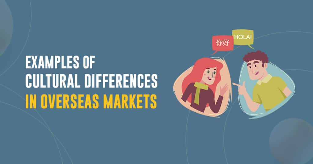 Examples of Cultural Differences in Overseas Markets