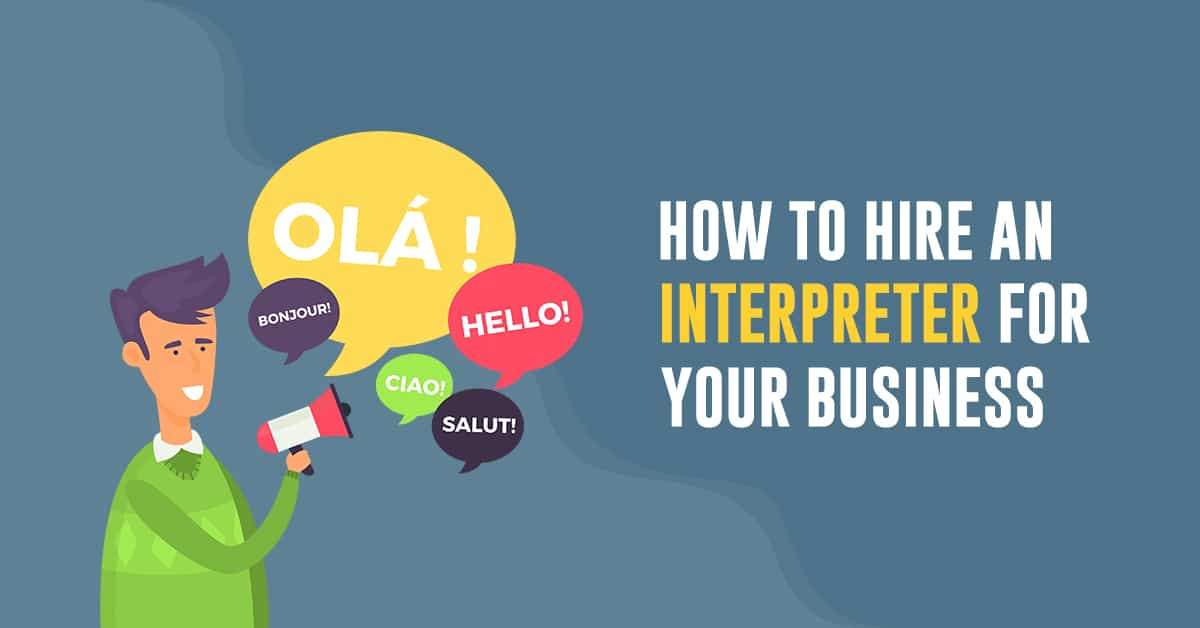 How To Hire an Interpreter for Your Business