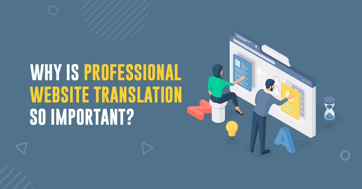 Why Is Professional Website Translation So Important